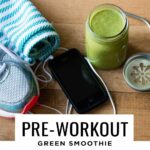 Pre-workout green smoothie recipe with banana and apple.