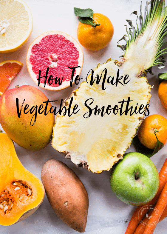 Guide to making smoothies with vegetables