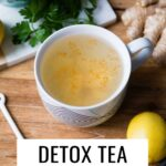 Detox tea recipe with lemon and ginger.