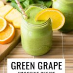 Green grape smoothie recipe with pineapple, orange, and grapes.