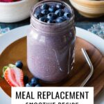 Meal replacement smoothie recipe with berries and natural sweeteners.