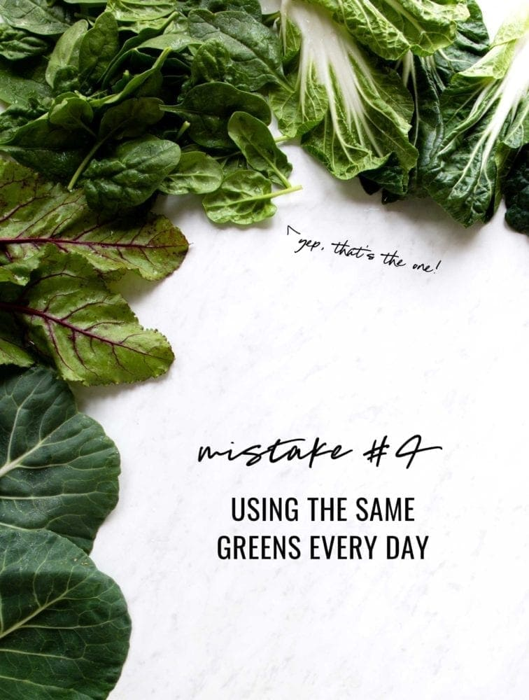 Common Blending mistakes include using the same greens every day in your smoothie