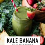 Kale Banana Smoothie Recipe with pineapple and strawberries.