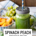 Spinach peach smoothie recipe with grapes and coconut water.