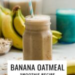 Banana oatmeal smoothie recipe with oatmeal, bananas, cinnamon and coconut milk.