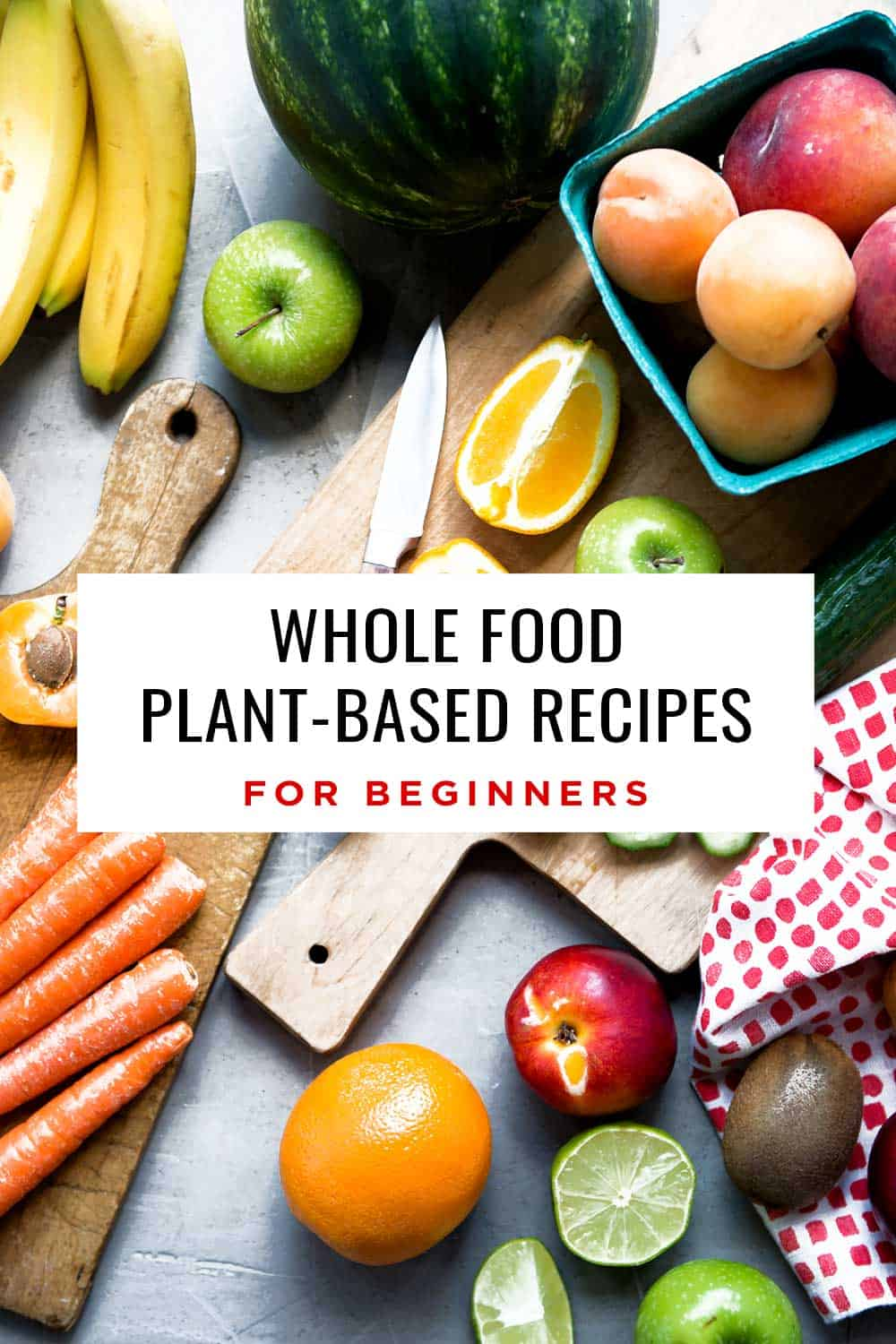 Whole food plant based recipes for beginners