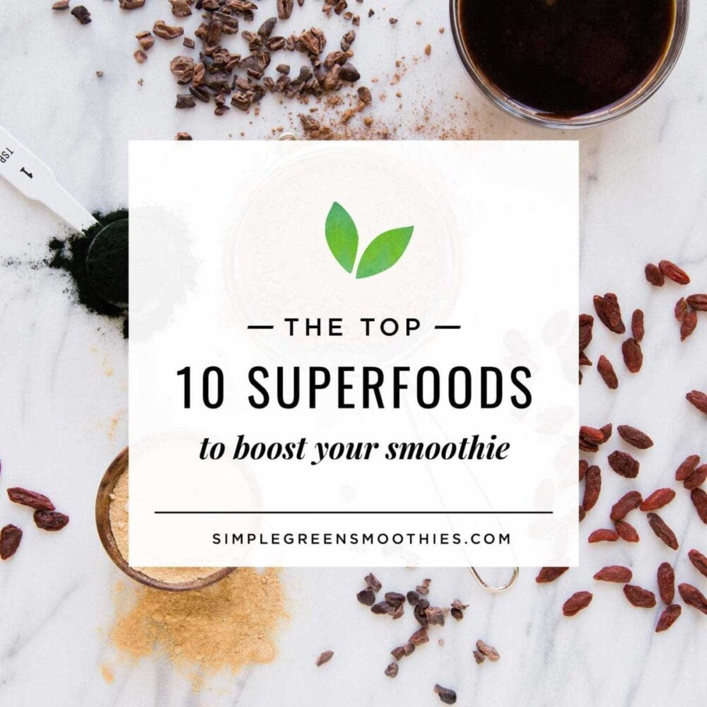 10 Amazing Superfoods List for Smoothies and Meals